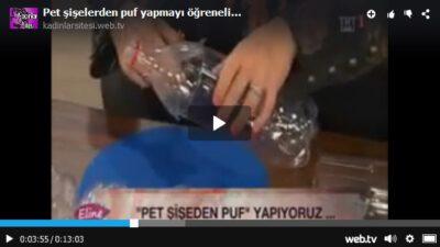 Pet şişelerden puf yapmayı öğrenelim
